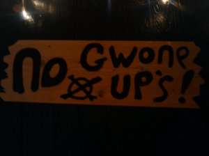 no Gwone ups aloud!